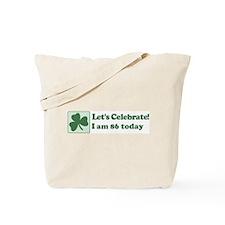 Lets Celebrate I am 86 Tote Bag