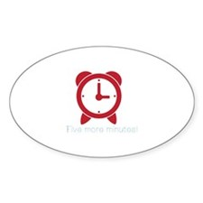 Five More Minutes Decal