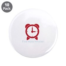 "Five More Minutes 3.5"" Button (10 pack)"