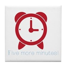 Five More Minutes Tile Coaster
