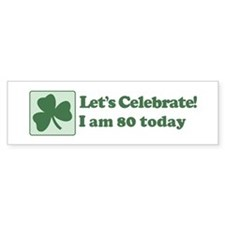 Lets Celebrate I am 80 Bumper Bumper Sticker
