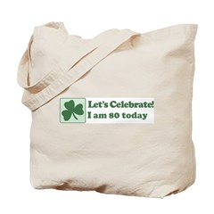 Lets Celebrate I am 80 Tote Bag
