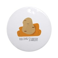 Feeling Starchy Ornament (Round)