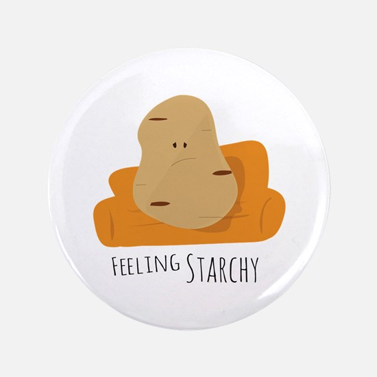 "Feeling Starchy 3.5"" Button"