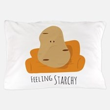 Feeling Starchy Pillow Case