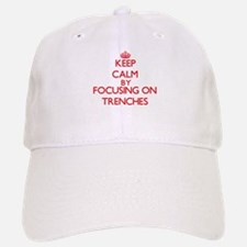 Keep Calm by focusing on Trenches Baseball Baseball Cap