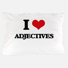 I Love Adjectives Pillow Case