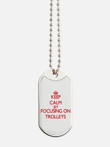 Keep Calm by focusing on Trolleys Dog Tags
