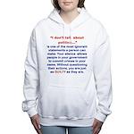 I DONT TALK ABOUT POLITICS Women's Hooded Sweatshi