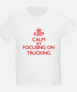 Keep Calm by focusing on Trucking T-Shirt