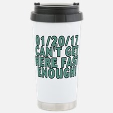 01/20/17 can't get here Travel Mug