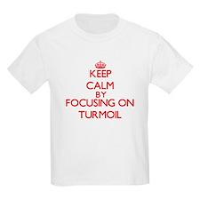 Keep Calm by focusing on Turmoil T-Shirt