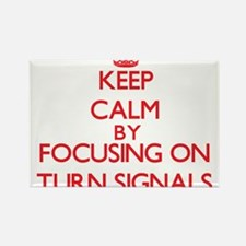 Keep Calm by focusing on Turn Signals Magnets