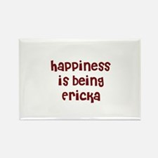 happiness is being Ericka Rectangle Magnet