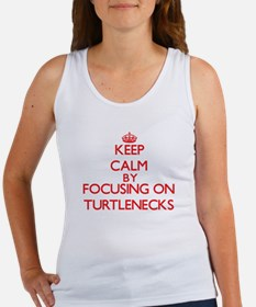 Keep Calm by focusing on Turtlenecks Tank Top