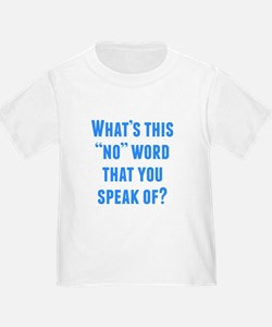 Whats This No Word T-Shirt