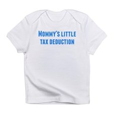 Mommys Little Tax Deduction Infant T-Shirt