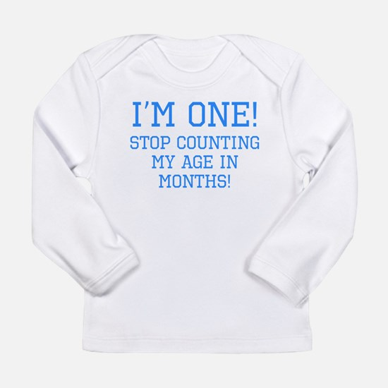 Im One Stop Counting My Age In Months Long Sleeve