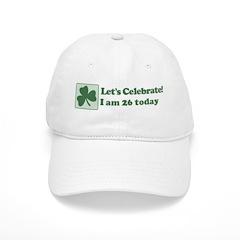 Lets Celebrate I am 26 Baseball Cap