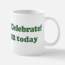 Lets Celebrate I am 22 Mug