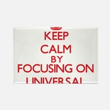 Keep Calm by focusing on Universal Magnets