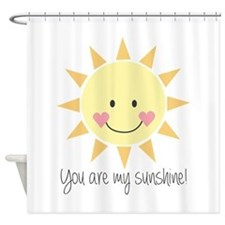 You Are My Sunshine! Shower Curtain
