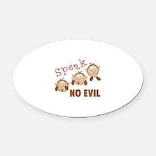 Speak No Evil Oval Car Magnet