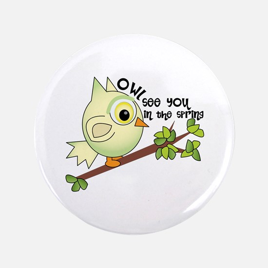 """Owl See You 3.5"""" Button"""