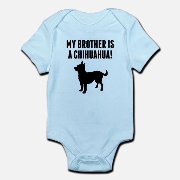 My Brother Is A Chihuahua Body Suit