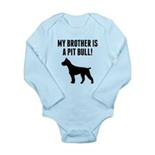 My Brother Is A Pit Bull Body Suit