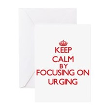 Keep Calm by focusing on Urging Greeting Cards