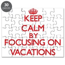 Keep Calm by focusing on Vacations Puzzle