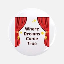 """Dreams Come True 3.5"""" Button"""
