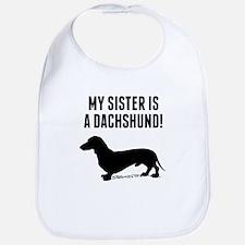 My Sister Is A Dachshund Bib