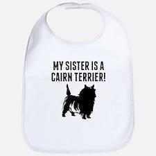 My Sister Is A Cairn Terrier Bib