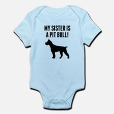My Sister Is A Pit Bull Body Suit
