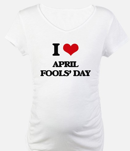 I Love April Fools' Day Shirt