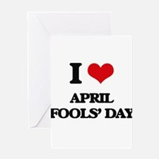 I Love April Fools' Day Greeting Cards