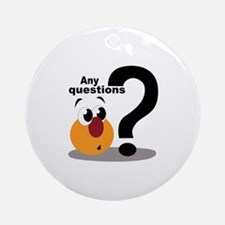 Any Questions Ornament (Round)