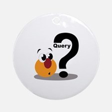 Query Ornament (Round)