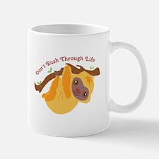 Dont Rush Mugs