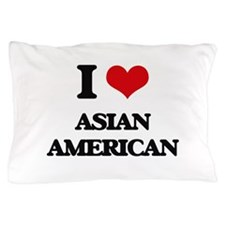 I Love Asian-American Pillow Case