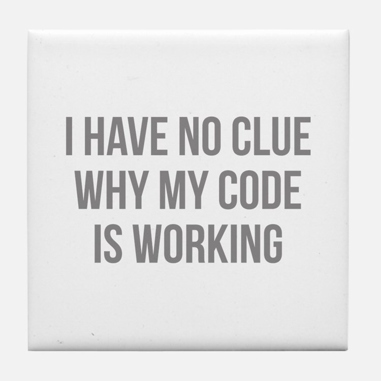 I Have No Clue Why My Code Is Working Tile Coaster