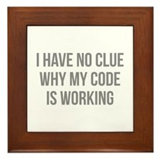 I Have No Clue Why My Code Is Working Framed Tile