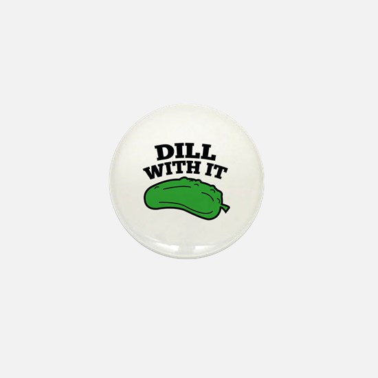 Dill With It Mini Button
