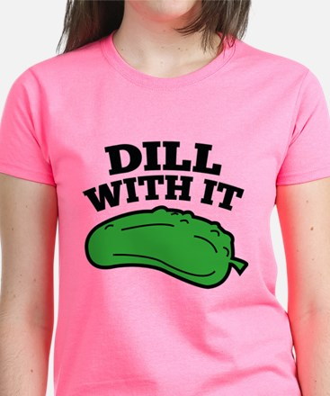 Dill With It Tee