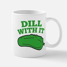 Dill With It Mug