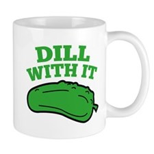 Dill With It Mug