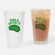 Dill With It Drinking Glass