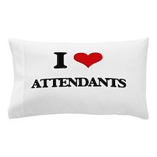 I Love Attendants Pillow Case